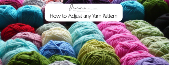 How to Adjust any Yarn Pattern
