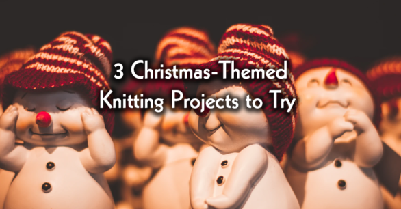 3 Christmas-Themed Knitting Projects to Try
