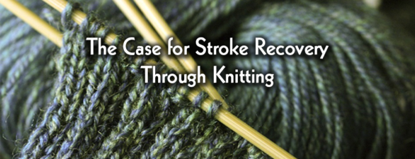 The Case for Stroke Recovery Through Knitting
