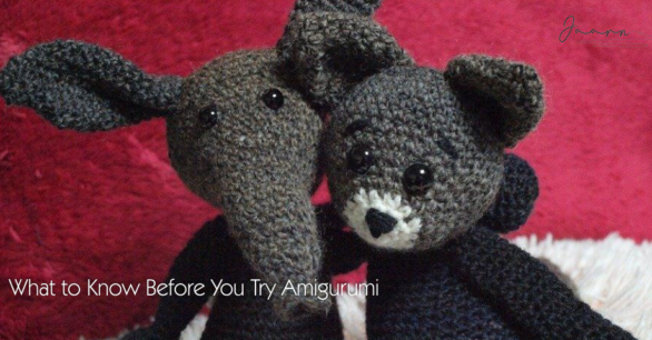 What to Know Before You Try Amigurumi