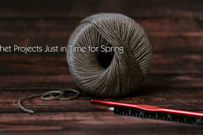 5 Crochet Projects Just in Time for Spring